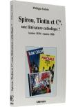 Spirou, Tintin et Cie, une littérature catholique ? - Couverture - (c) Stripologie.com