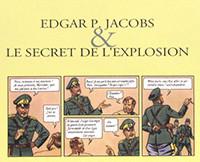 Edgar P. Jacobs et le Secret de l'Explosion